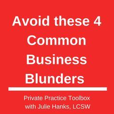 4 common business blunders of newbie private practitioners - Private Practice Toolbox