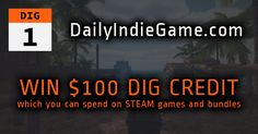 Help me win $100 DailyIndieGame.com credit