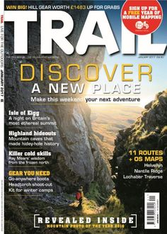 In this Issue:    WIN BIG! Hill gear worth £1483 up for grabs    Discover a new place - make this weekend your next adventure    Isle of Eigg - A night on Britain's most ethereal summit    Highland hideouts - Mountain caves that made hidey-hole history    Gear you need - Go-anywhere boots, Headtorch shoot-out, Kit for winter camps    11 routes + OS maps - Helvellyn, Nantlle Ridge, Lochare Traverse