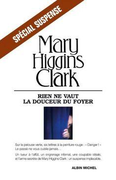 Rien ne vaut la douceur du foyer de Mary Higgins Clark, http://www.amazon.fr/dp/B005OQDHJG/ref=cm_sw_r_pi_dp_ND3Qrb0Y18CAT