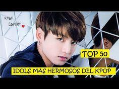 TOP 50 idols mas lindos, guapos, hermosos del kpop
