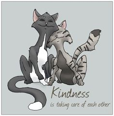 Kindness is taking care of each other (Artwork byShifty-Ewoks.