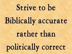 Strive to be Biblically Accurate