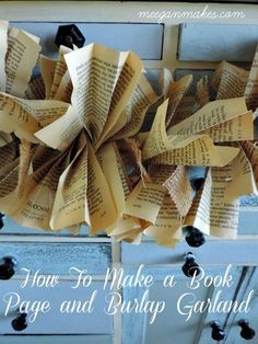 A Burlap and Book Page Garland is easy and fun to make. It is an ideal decoration to any style home. All you need is a vintage book, burlap and jute.