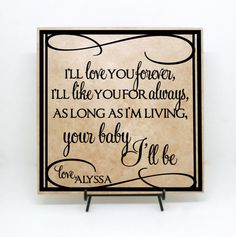 I'll love you forever, like you for always, as long as I'm living your baby I'll be Sign, Wedding Sign, Custom Tile, Parents Wedding Gift by levinyl. Explore more products on http://levinyl.etsy.com