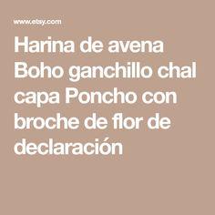 Harina de avena Boho ganchillo chal capa Poncho con broche de flor de declaración Etsy, Mantle, Flower Brooch, Bebe