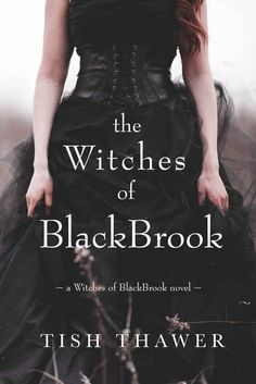The Witches of BlackBrook (The Witches of BlackBrook #1) by Tish Thawer