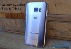 45 Samsung Galaxy S7 Edge Tips & Tricks