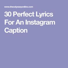 30 Perfect Lyrics For An Instagram Caption