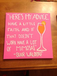 Wise words of the one and only Blair Waldorf...another perfect quote for a college dorm room!