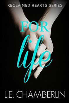 For Life (Reclaimed Hearts Book 1) by L.E. Chamberlin http://www.amazon.com/dp/B01418R7T8/ref=cm_sw_r_pi_dp_i381vb147ZQTP