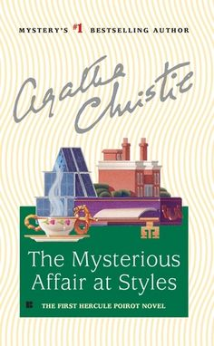 The Mysterious Affair At Styles -The First Hercule Poirot -Agatha Christie