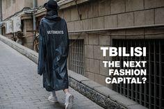 Is Tbilisi, Georgia the Next Global Fashion Capital?