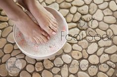 High Heels and Training Wheels: DIY Foot Soak: Summer-Ready Feet
