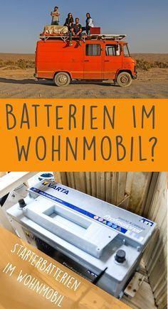 Batterien im Wohnmobil? Was ist die richtige Version für mich?! Diese Frage beantworte ich in diesem Artikel rund um das Thema Camper Batterien im Wohnmobil.