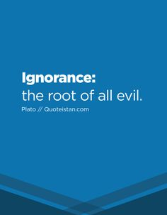 Ignorance: the root of all evil. Quote from quoteistan Ignorance Quotes, Being Ignored Quotes, Christian Verses, Inspirational Verses, Blurred Lines, New Words, Did You Know, Quote Of The Day, Favorite Quotes
