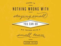There is nothing wrong with staying small you can do big things with a small team.