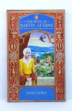 The Wife of Martin Guerre by Janet Lewis (Paperback, Classic Literature, Love Story, Ebay, Things To Sell, War, Classic Books