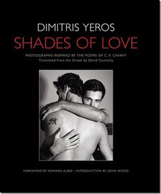 Photo collection 'Shades of Love' by Dimitris Yeros features male models, intro by Edward Albee