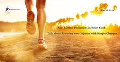 Sole Motion Podiatrists in Point Cook Talk about Reducing your Injuries with Simple Changes