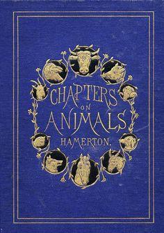 "Philip Gilbert Hamerton 1874 ""Chapters on Animals"" / Boston: Roberts Brothers Publishers"