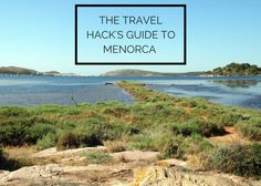 Amy has just returned from Menorca and she was pleasantly surprised by this beautiful Spanish island. This guide to Menorca showcases the top things to see and do.