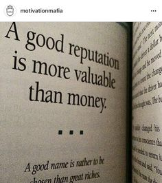 A good reputation is more valuable then money
