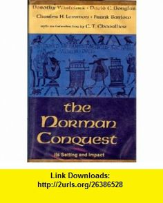 The Norman Conquest Its Setting and Impact (9781299310063) Dorothy Whitelock, David C. Douglas, Charles H. Lemmon, Frank Barlow , ISBN-10: 1299310060  , ISBN-13: 978-1299310063 ,  , tutorials , pdf , ebook , torrent , downloads , rapidshare , filesonic , hotfile , megaupload , fileserve