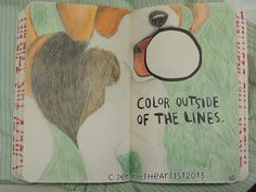 Color outside the lines - Wreck This Journal by ~JennyArchibald on deviantART