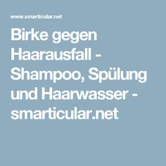 Birke gegen Haarausfall - Shampoo, Spülung und Haarwasser - smarticular.net