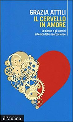 Amazon.it: Il cervello in amore. Le donne e gli uomini ai tempi delle neuroscienze - Grazia Attili - Libri Ebooks, Chart, Amazon, Tinkerbell, Book, Attila, Amazons, Riding Habit