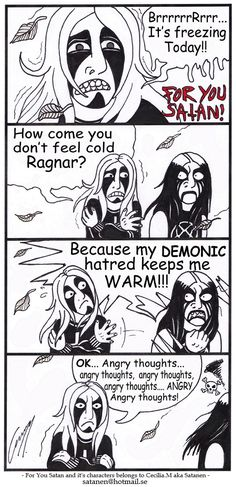 For You Satan comic strip nr: 36 Feel free to join my official For You Satan! fan club here on Deviantart: All Characters and Artwork © by Satanen For You Satan 36 Metal Fan, Nu Metal, Black Metal, Satw Comic, Metal Meme, Kerry King, Gothic Metal, Extreme Metal, Black Goth