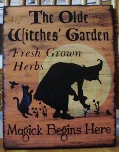 Herbal Olde Witches Garden Sign Herbs Witchcraft Apothecary Fairies Cats Pixies Elves Plaques Halloween Black Cats Whimsical paintings Wicca Nature Gardening Garden witch