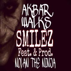 "DEF!NITION OF FRESH : Akbar Walks - Smilez ft. Nolan The Ninja...Akbar Walks sends the track ""Smilez"", the 2nd Single from DUI (album) featuring and produced by Nolan The Ninja."