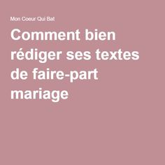 Comment bien rédiger ses textes de faire-part mariage Wedding Tips, Dream Wedding, Holiday Cocktails, Cakes And More, Marry Me, Cocktail Recipes, Beautiful Day, Eat Cake, Save The Date
