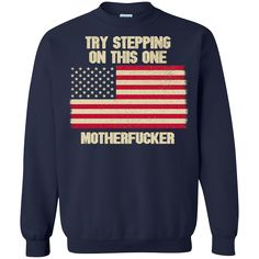Mother's Day Shirts Try Stepping On This One Motherfucker T shirts Hoodies Sweatshirts