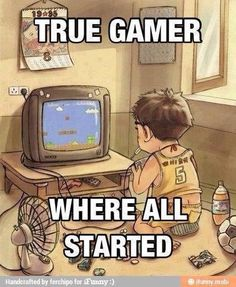 Well, I wasn't born when there was only the Super Nintendo and Gameboy, so I guess I'm still a gamer for playing those games these days, because we have those systems XD