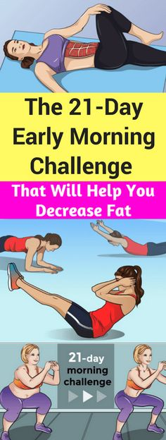The 21 Day Early Morning Challenge That Will Help You Decrease Fat!!! - All What You Need Is Here