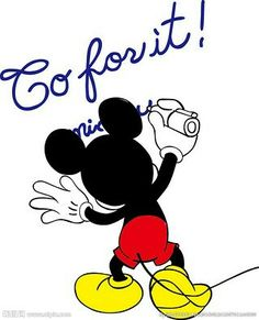 Mickey Mouse ❤ Go for it Mickey Mouse Cartoon, Mickey Mouse And Friends, Mickey Minnie Mouse, Mickey Mouse Quotes, Walt Disney, Disney Love, Disney Magic, Disney Clipart, Disney Addict
