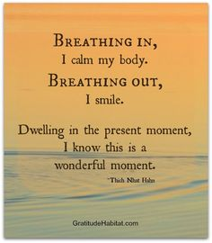 calm your body, this is a wonderful moment Breath inspiration positive words