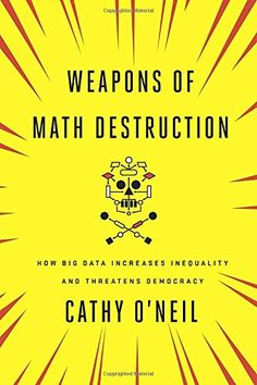 Weapons of Math Destruction: How Big Data Increases Inequ... https://www.amazon.com/dp/0553418815/ref=cm_sw_r_pi_dp_x_tllgybS6FWW2H