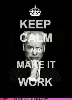 Keep Calm and Make It Work #keep_calm