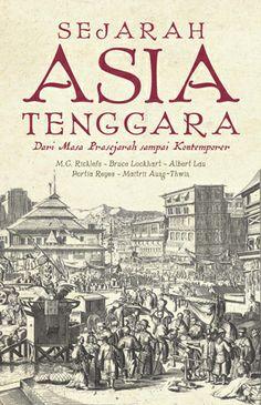 M.C. Ricklefs: Sejarah Asia Tenggara Dari Masa Prasejarah Sampai Kontemporer | Komunitas Bambu (WL).