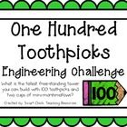 Engineering Challenge:  What is the tallest free-standing tower you can build with 100 toothpicks and two cups of mini-marshmallows?  Materials: (p...