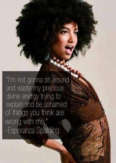 Esperanza Spalding - everything is precious divine energy!