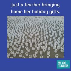 Just a teacher brining home her holiday gifts. 14 Hilarious Teacher Memes so you can laugh your way to holiday break!