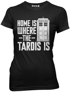 """"""" Home Is Where The Tardis Is"""". -Junior Sized. This Dr Who tee is professionally designed and printed. It is made of high-quality cotton and built to last.It is perfect for any Doctor Who fan! -Perfect for all fans of Dr. Who. 