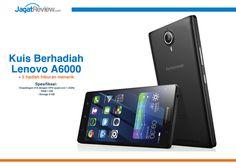 Mau Lenovo A6000 gratis? Ikuti kuisnya berikut ini!