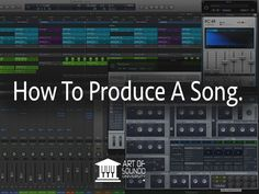 How To Produce A Song