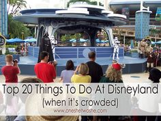 Top 20 Things To Do At Disneyland When It's Crowded (she: Kimberly) - Or so she says...